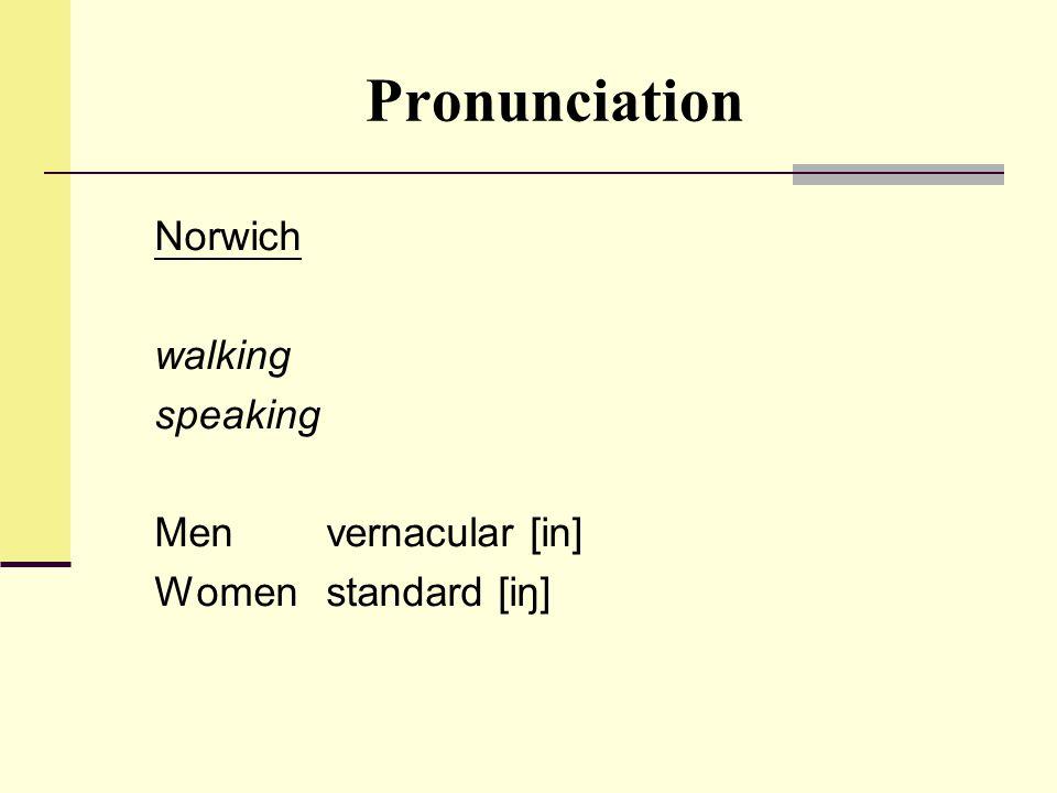 Pronunciation Norwich walking speaking Men vernacular [in]